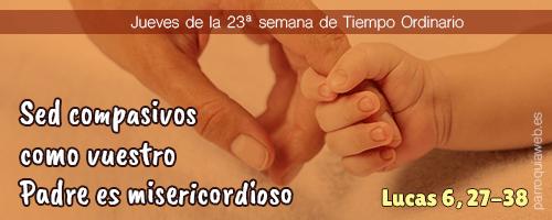 Sed compasivos como vuestro Padre es misericordioso